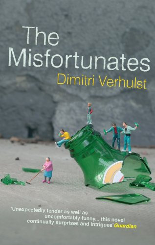 Dimitri Verhulst - The Misfortunates
