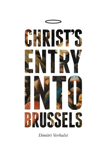 Dimitri Verhulst - Christ's Entry Into Brussels
